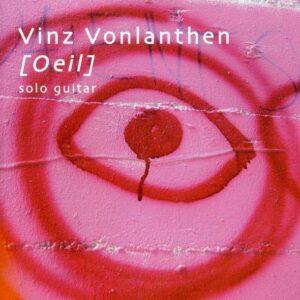 Vinz Vonlanthen - Œil