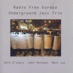 Underground Jazz Trio - Radio Free Europa