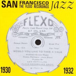 San Francisco Jazz - The Flexo Recordings 1930-1932
