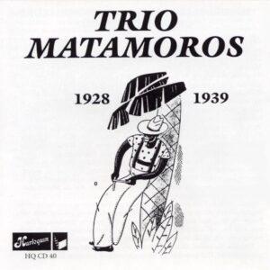 Trio Matamoros - Supreme Cuban Group 1928-1939
