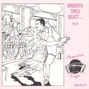 Orquesta Tipica Select… 1920 - Argentine Tango