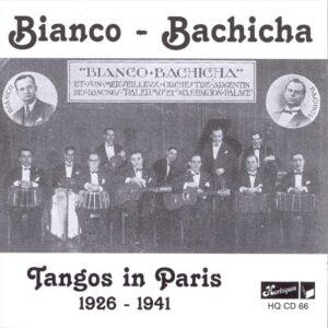 Bianco-Bachicha - Tangos In Paris 1926-1941