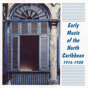 Early Music From North Caribbean - 1916-1920
