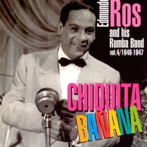 Edmundo Ros - Chiquita Banana Vol. 4: 1946-1947