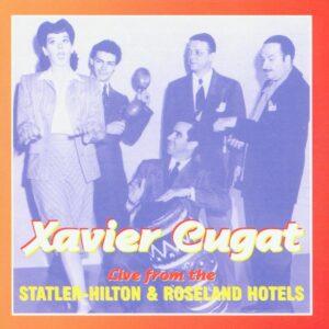 Xavier Cugat - Live From The Statler