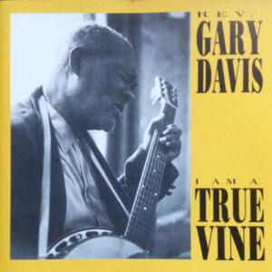 Reverend Gary Davis - I Am A True Vine