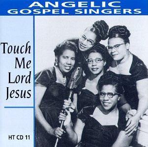 Angelic Gospel Singers - Touch Me Lord Jesus
