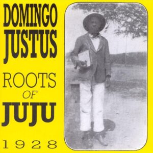 Domingo Justus - Roots Of Juju 1928