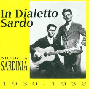 In Dialetto Sardo - Music of Sardinia 1930-1932