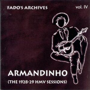 Fado's Archives Vol.4: Armandinho (The 1928-29 HMV Sessions)