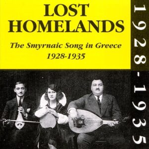 Lost Homelands - The Smyrnaic Song In Greece 1928-1935