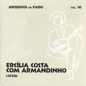 Arquivos Do Fado Vol.6: Ercilia Costa With Armandinho (1930)