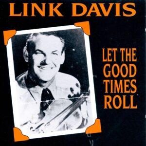 Link Davis - Let The Good Times Roll 1948-1963