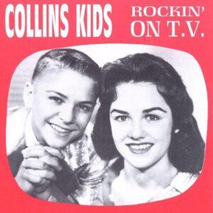The Collins Kids - Rockin' On TV 1957-1961