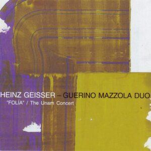 Heinz Geisser - Folia / The Unam Concert