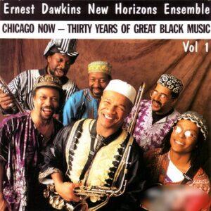 Ernest Dawkins New Horizons Ensemble - Chicago Now, Vol. 1