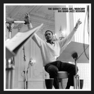 Quincy Jones - ABC Mercury Big Band Jazz Sessions