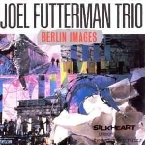 Joel Futterman Trio - Berlin Images