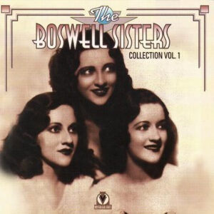Boswell Sisters - Collection Vol.1: 1931-1932