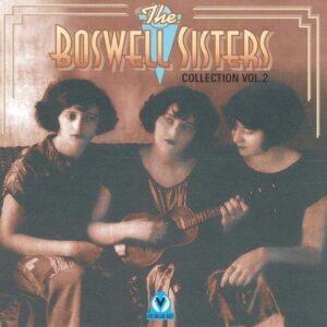 Boswell Sisters - Collection Vol.2: 1925-1932