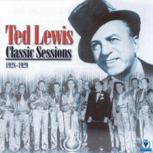 Ted Lewis - Classic Sessions 1928-1929