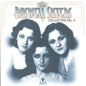 Boswell Sisters - Collection Vol.4: 1932-1934