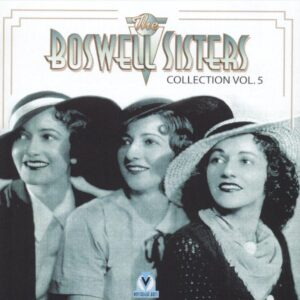 Boswell Sisters - Collection Vol.5: 1933-1936