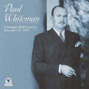 Paul Whiteman - Carnegie Hall Concert 1938