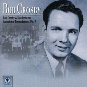 Bob Crosby & His Orchestra - Associated Transcriptions Vol.2