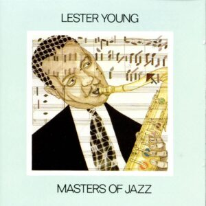 Lester Young - Masters Of Jazz