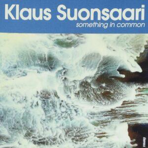 Klaus Suonsaari - Something In Common