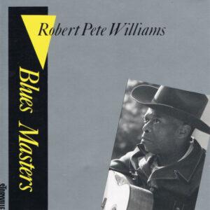 Robert Pete Williams - Blues Masters Vol.1