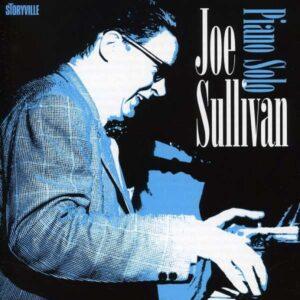 Joe Sullivan - Piano Solo