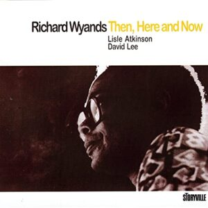 Richard Wyands Trio - Then, Here And Now