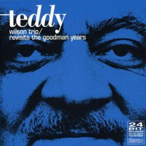Teddy Wilson Trio - Revisits The Goodman Years