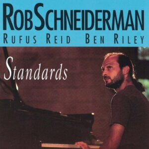 Rob Schneiderman - Standards