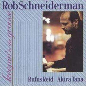 Rob Schneiderman Trio - Keepin' In The Groove