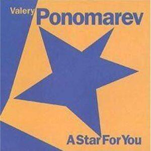 Valery Ponomarev - A Star For You