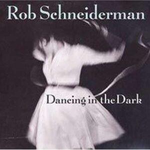 Rob Schneiderman - Dancing In The Dark