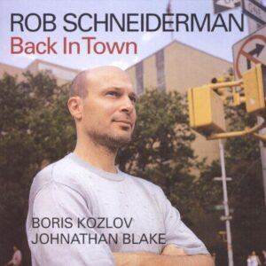 Rob Schneiderman Trio - Back In Town