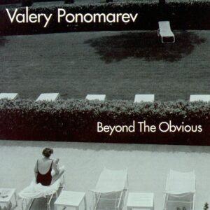 Valery Ponomarev - Beyond The Obvious