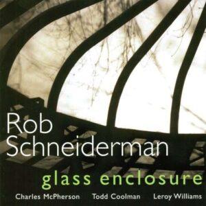 Rob Schneiderman - Glass Enclosure
