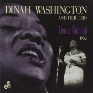 Dinah Washington & Her Trio - Live At Birdland 1962