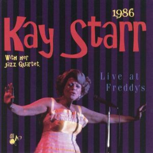 Kay Starr With Her Jazz Quartet - Live At Freddy's 1986