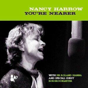Nancy Harrow - You're Nearer