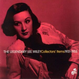 Lee Wiley - Collector's Items 1931-1955