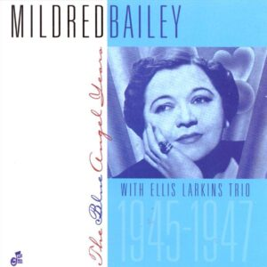 Mildred Bailley - The Blue Angel Years 1945-1947