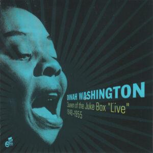 "Dinah Washington - Queen Of The Juke Box ""Live"" 1948-1955"