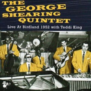 George Shearing Quintet - Live At Birdland 1952
