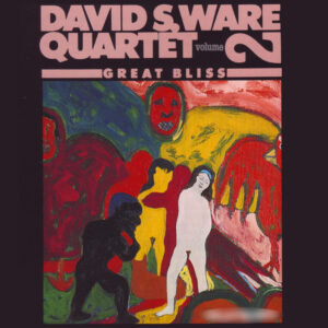 David S. Ware Quartet - Great Bliss Vol.2